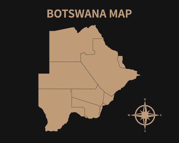 Detaillierte alte vintage karte von botswana mit kompass und regionsgrenze isoliert auf dunklem hintergrund