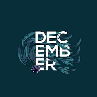 Dezember typografie mit blumen und blättern