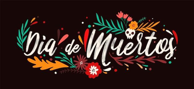 Dia de muertos feiertagsbeschriftung handgeschrieben