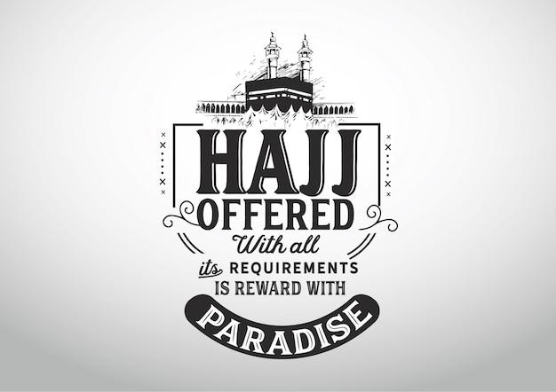Die angebotene hajj ist eine belohnung für das paradies