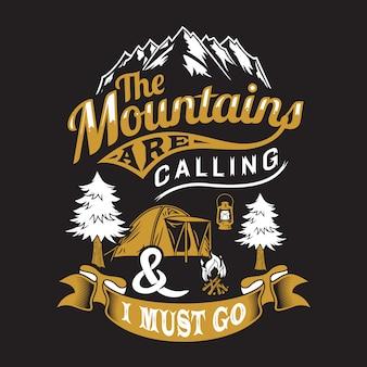 Die berge rufen an und ich muss gehen.