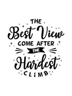 Die beste aussicht kommt nach dem härtesten aufstieg inspirierende kreative motivation zitat poster vorlage