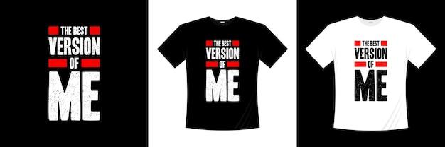 Die beste version von mir typografie t-shirt design. sprichwort, satz, zitiert t-shirt.