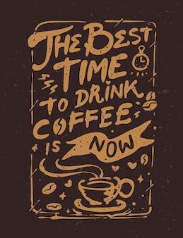 Die beste zeit, um kaffee vintage poster design zu trinken