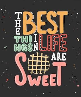 Die besten dinge im leben sind süß mit waffel.