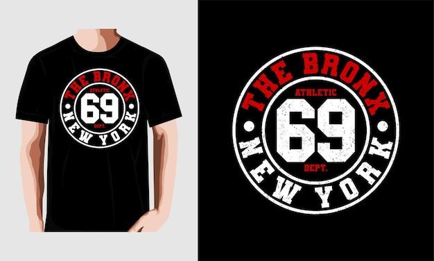 Die bronx, new york 69 typografie t-shirt design
