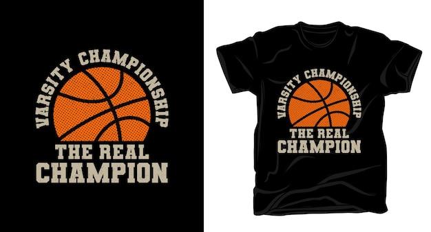 Die echte champion-typografie mit basketball-t-shirt-design