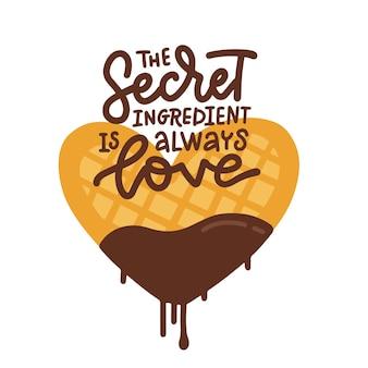 Die geheime zutat ist immer liebe - hand gezeichnete schriftzug. herzförmige waffel in schokoladenglasur.