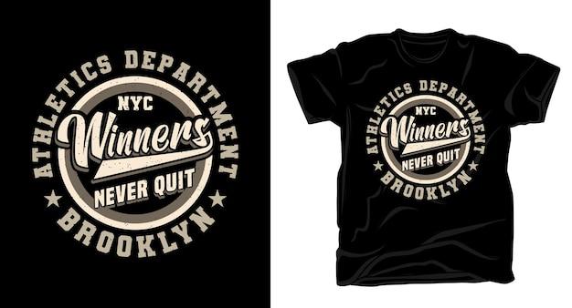 Die gewinner geben das typografie-t-shirt-design nie auf