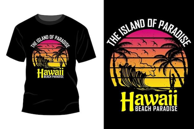 Die insel des paradieses hawaii strandparadies t-shirt mockup design vintage retro