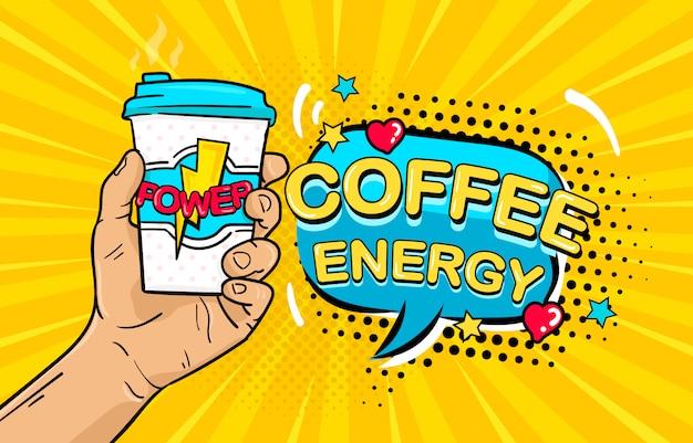 Die männliche hand der pop-art, die kaffeenergiebecher und -sprache hält, sprudeln mit kaffeeenergietext