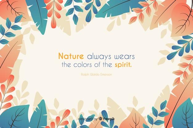 Die natur trägt immer die farben des geistes. schriftzug zitat mit floralen thema und blumen