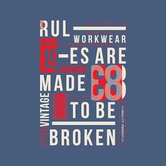 Die regeln werden gemacht, um gebrochenes grafikdesign zu sein
