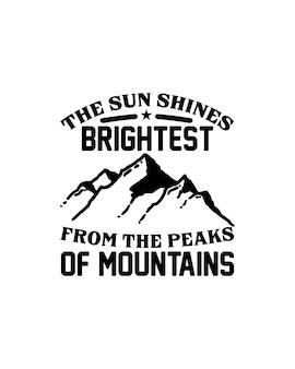 Die sonne scheint am hellsten von den gipfeln der berge. hand gezeichnete typografie-plakatgestaltung.