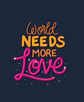 Die welt braucht mehr liebesbeschriftung