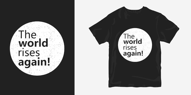 Die welt steigt wieder t-shirt design motivation zitate