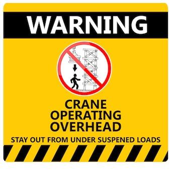 Dies ist der warnkran, der den überkopfzeichenvektor betreibt