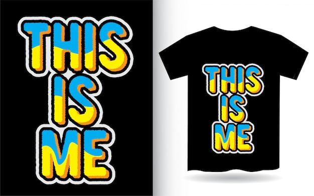Dies ist mir typografie slogan für t-shirt