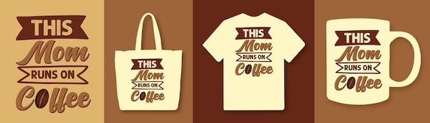 Diese mutter läuft auf kaffee-typografie-zitaten