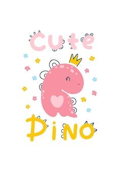 Dino-baby-prinzessin-poster mit süßem schriftzug. kindischer einfacher skandinavischer cartoon-doodle-stil. eine comic-schrift, ideal für zimmerkrankenschwestern. pastell-palette.