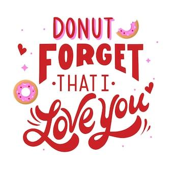 Donut vergiss, dass ich dich liebe nachricht