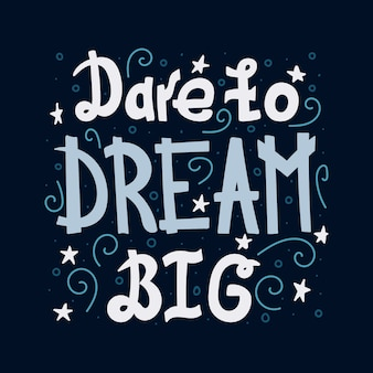 Doodle motivierende schriftzug zitat - wagen sie es, groß zu träumen