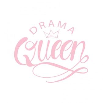 Drama queen hand schriftzug