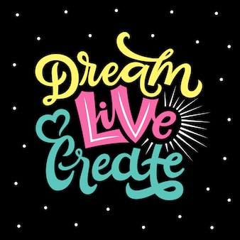 Dream live create lettering quote