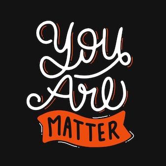 Du bist materie. handgezeichnetes schriftplakat. motivierende typografie für drucke. vektor-schriftzug