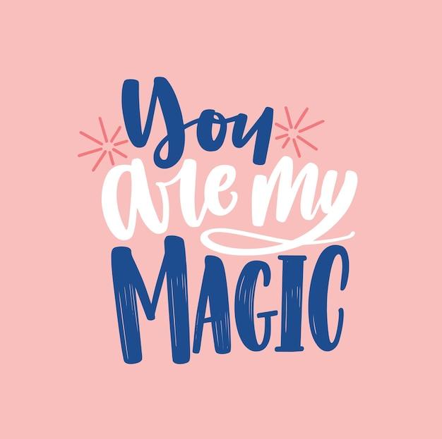 Du bist mein magischer handgezeichneter schriftzug