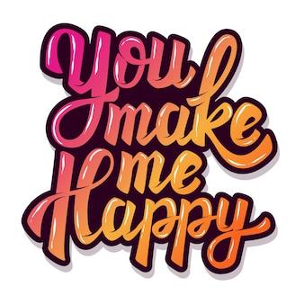 Du machst mich glücklich. hand gezeichnete beschriftungsphrase auf weißem hintergrund. element für plakat, postkarte. illustration