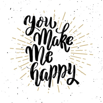 Du machst mich glücklich. hand gezeichnetes motivationsbeschriftungszitat. element für plakat ,, grußkarte. illustration