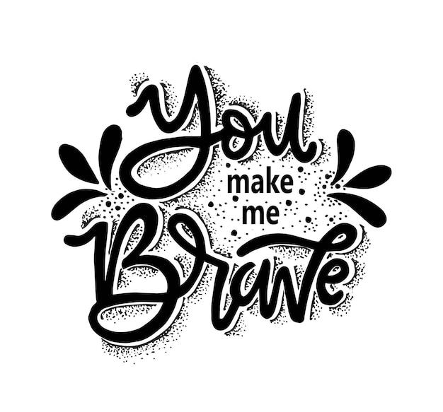 Du machst mich mutig, motivierende zitate zu schreiben
