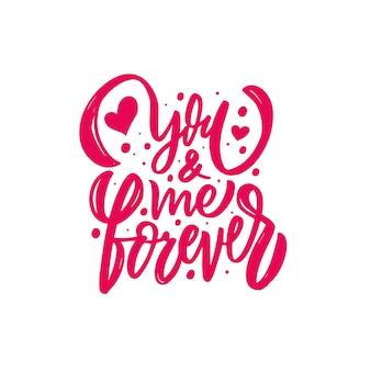 Du und ich für immer hand gezeichneter rosa text moderne kalligraphiephrase vektorillustration