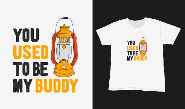 Du warst mein kumpel. zitat typografie schriftzug für t-shirt design. handgezeichnete schrift