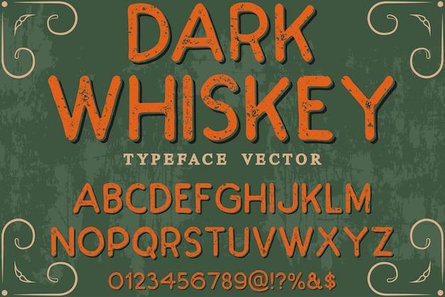 Dunkler whisky der grafischen art der typografie