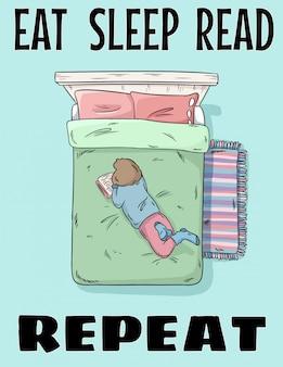 Eat sleep read repeat. mädchen, das ein buch auf bett liest. hand gezeichnete komische artillustration