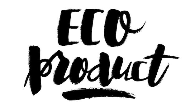 Eco-produkt handgeschriebene moderne kalligraphie umweltfreundliches konzept für aufkleber-banner-karten