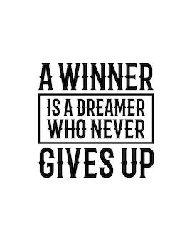 Ein gewinner ist ein träumer, der die typografie niemals aufgibt