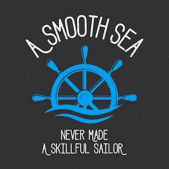 Ein glattes meer hat nie einen skill sailor design für t-shirt print gemacht