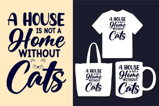 Ein haus ist kein zuhause ohne katzentypografiezitate
