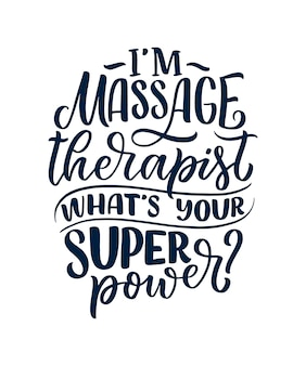 Ein lustiger slogan über massage. schriftzug typografie zitat. hand gezeichnetes inspirierendes, motivierendes plakat.