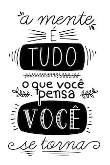 Ein motivierender satz in portugiesischer übersetzung der verstand ist alles, was du zu werden glaubst