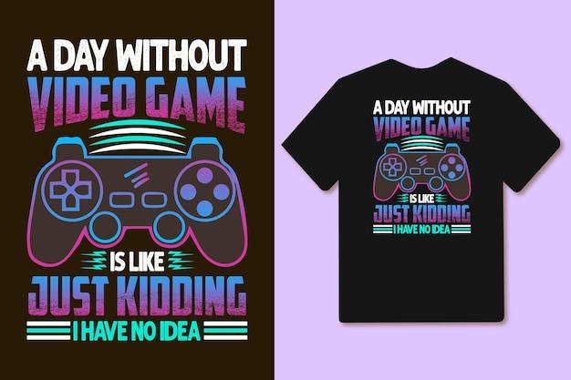Ein tag ohne videospiel ist wie ein scherz ich habe keine ahnung von typografie-gaming oder gamer-t-shirt