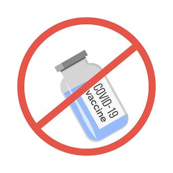 Eine flasche mit impfstoff und rotem verbotszeichen. protest gegen impfungen. ablehnen von präventivmedizin. verweigerung des covid-19-impfstoffs. verschwörung zum coronavirus. isolierte vektor-illustration im flachen stil.