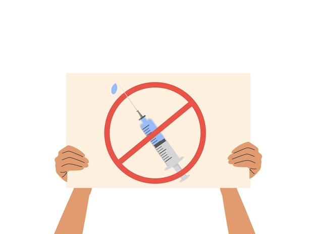 Eine person, die ein schild mit einem impfstoff hält, erschossen unter einem roten verbotsschild. protest gegen impfungen. aktivist, der präventivmedizin ablehnt. verweigerung des covid-19-impfstoffs. vektorillustration im flachen stil.
