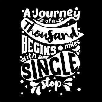 Eine reise von tausend meilen beginnt mit einem einzigen schritt. motivzitat