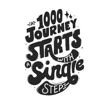Eine reise von tausenden beginnt mit einem einzigen schritt. zitat typografie schriftzug für t-shirt design. handgezeichnete schrift