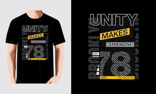 Einheit macht stärke typografie t-shirt design premium-vektoren