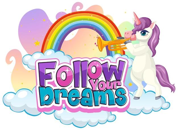 Einhorn-cartoon-figur mit follow your dream-schriftart